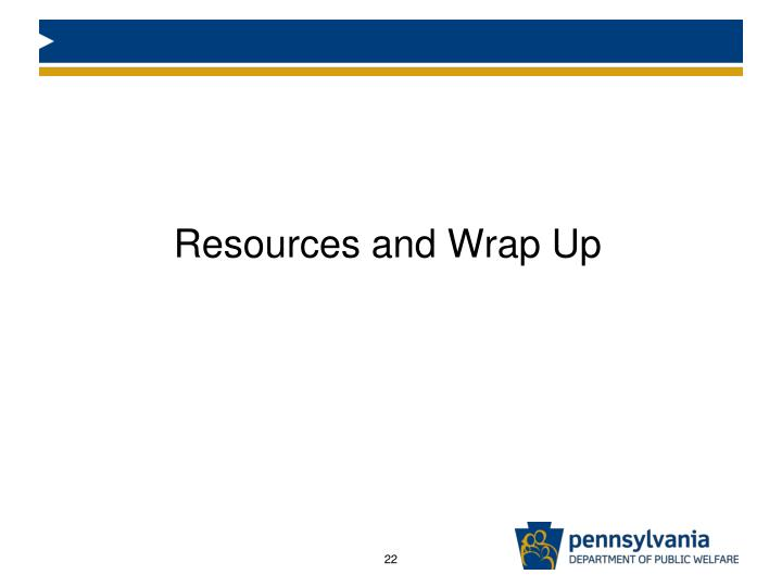 Resources and Wrap Up