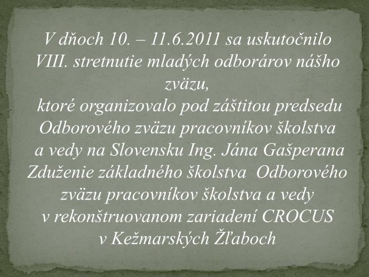 V dňoch 10. – 11.6.2011 sa uskutočnilo