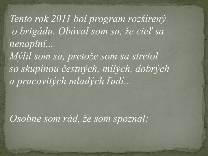 Tento rok 2011 bol program rozšírený