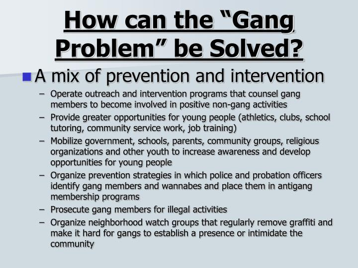 "How can the ""Gang Problem"" be Solved?"