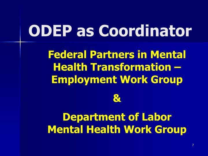 ODEP as Coordinator