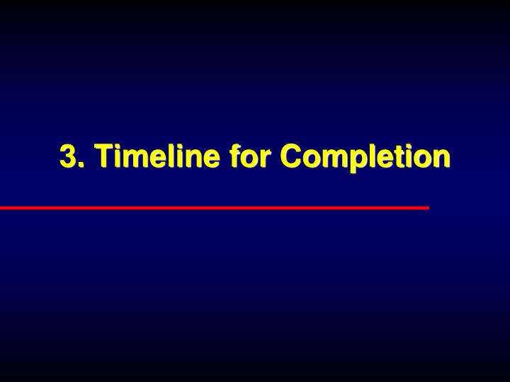 3. Timeline for Completion