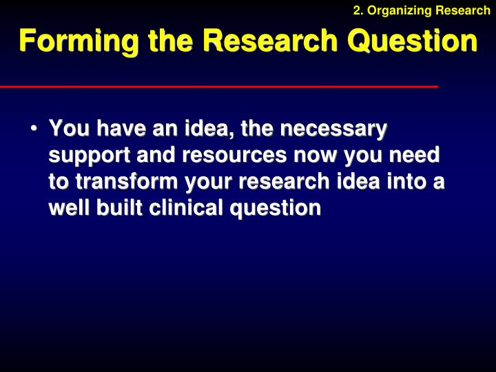 2. Organizing Research
