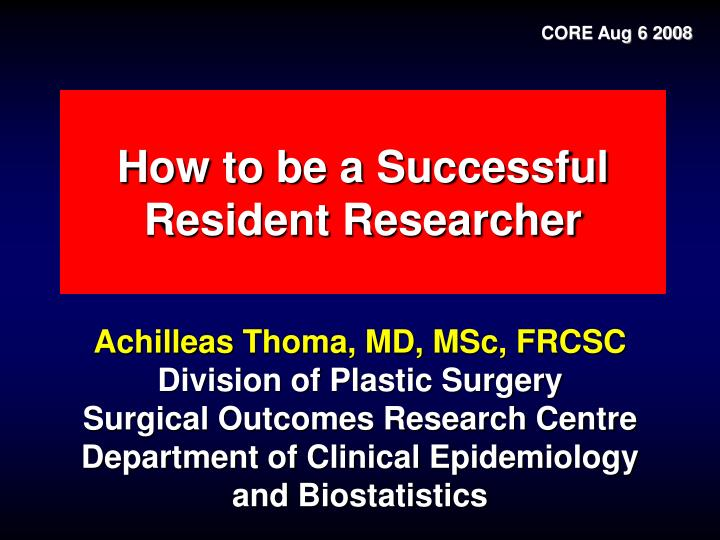 How to be a successful resident researcher