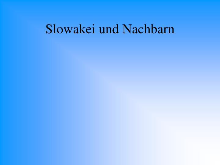 Slowakei und Nachbarn