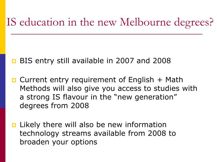 IS education in the new Melbourne degrees?