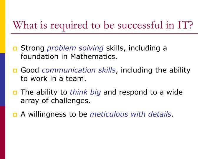 What is required to be successful in IT?