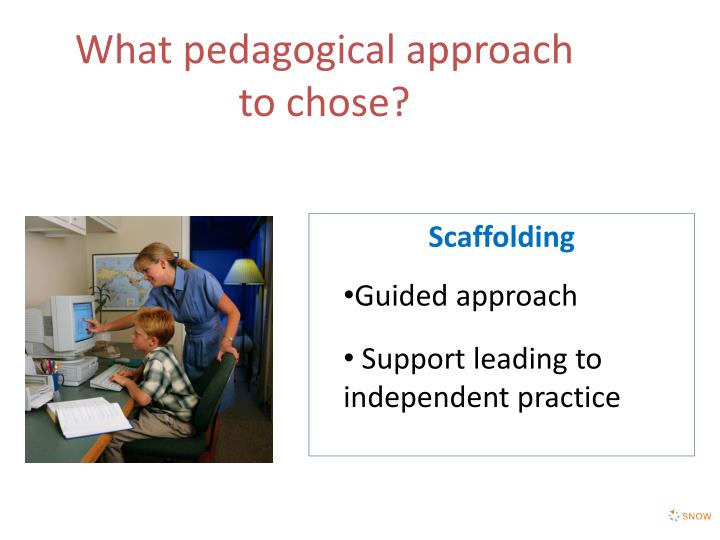 What pedagogical approach to chose?