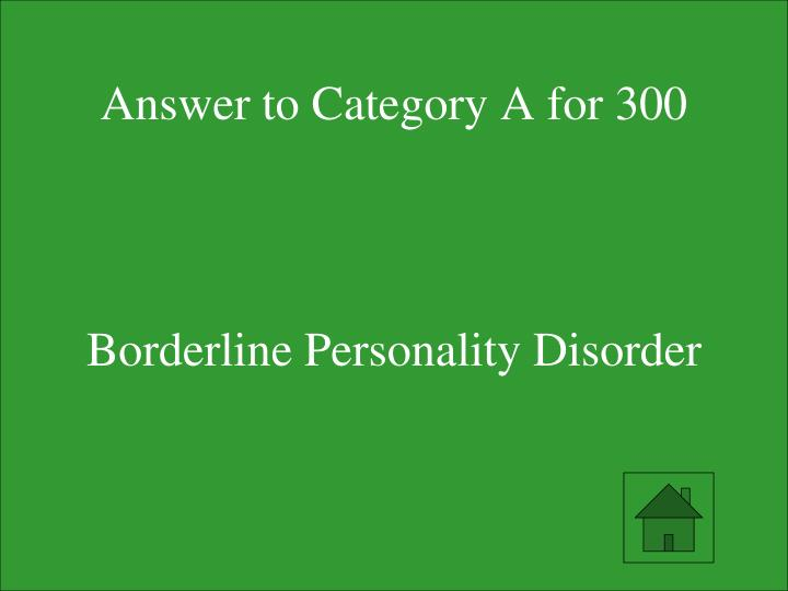 Answer to Category A for 300