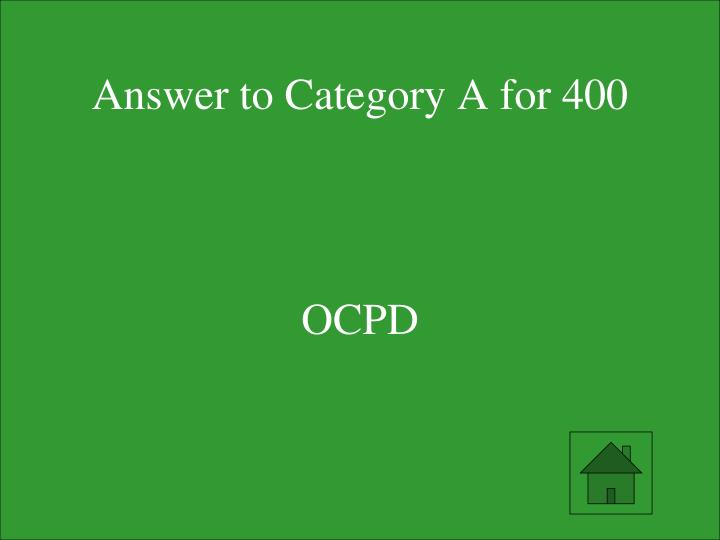 Answer to Category A for 400