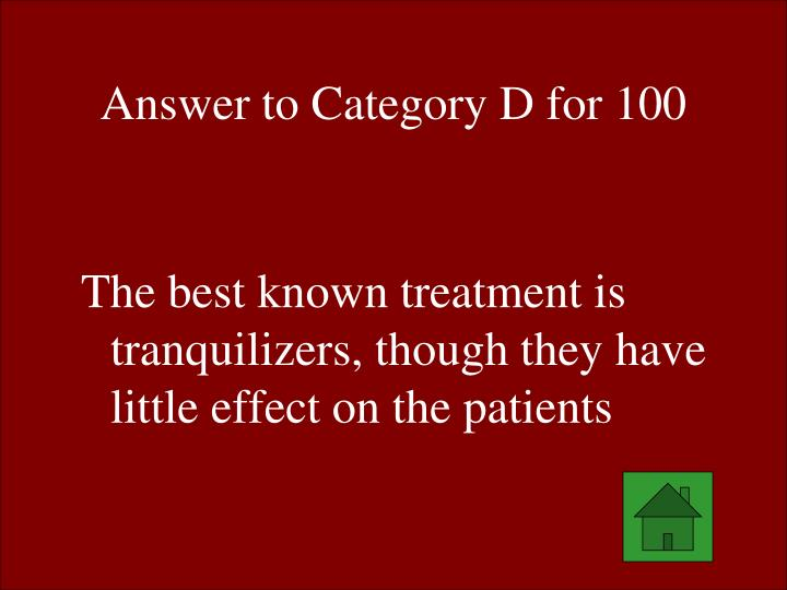 Answer to Category D for 100