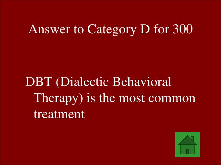 Answer to Category D for 300