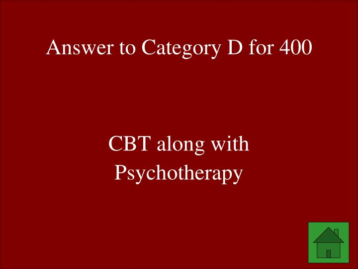 Answer to Category D for 400