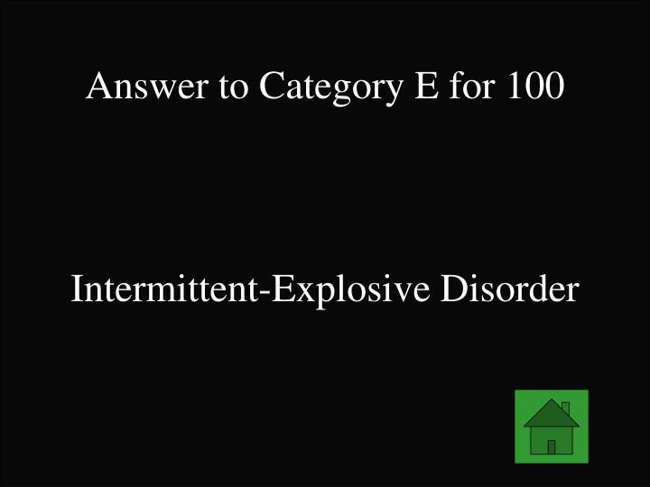 Answer to Category E for 100