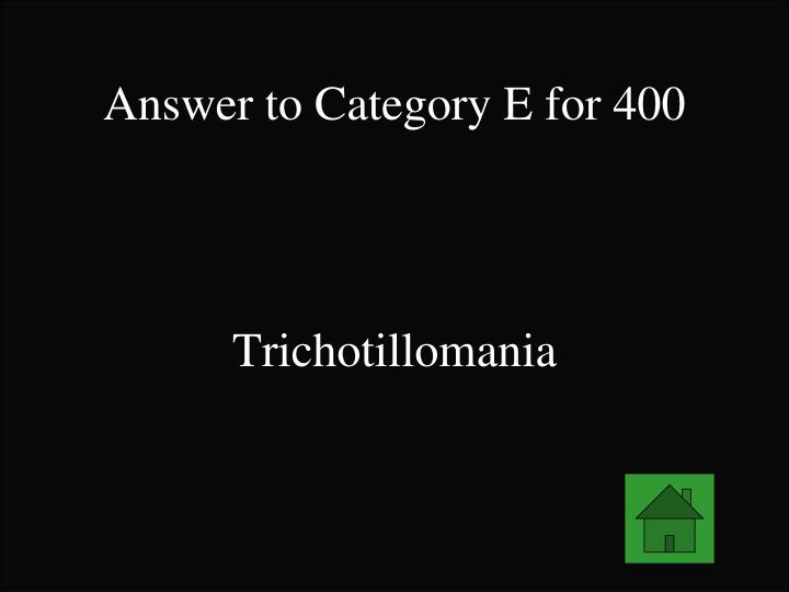 Answer to Category E for 400