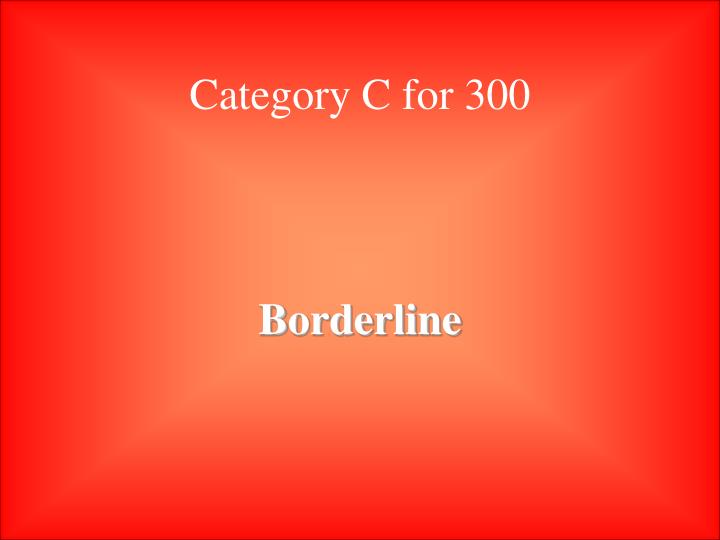 Category C for 300
