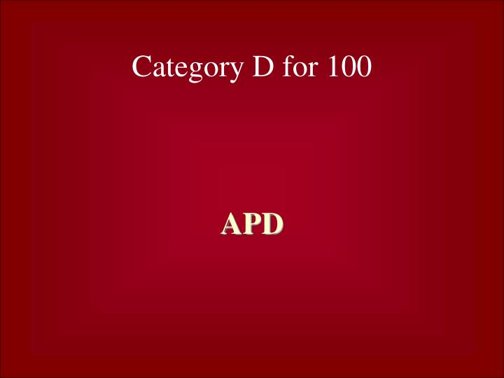 Category D for 100