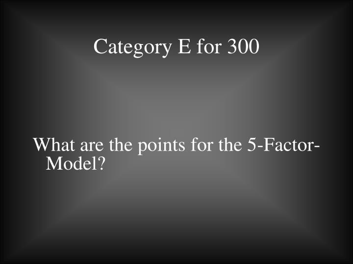 Category E for 300