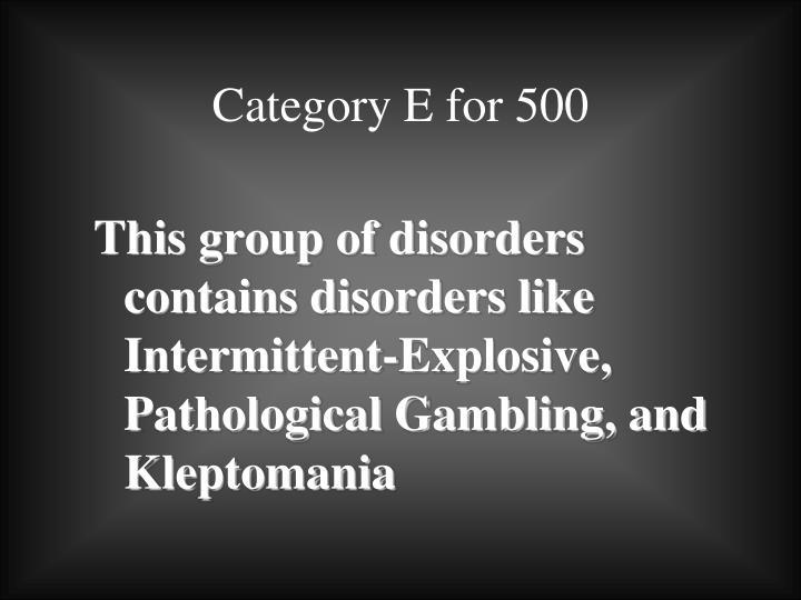 Category E for 500