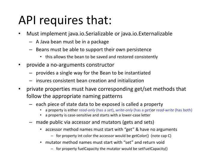 API requires that: