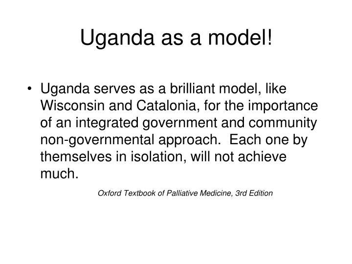 Uganda as a model!