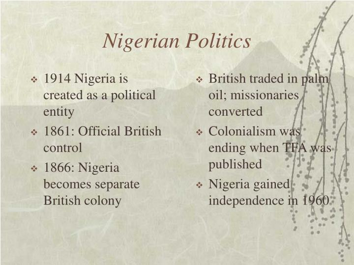 1914 Nigeria is created as a political entity