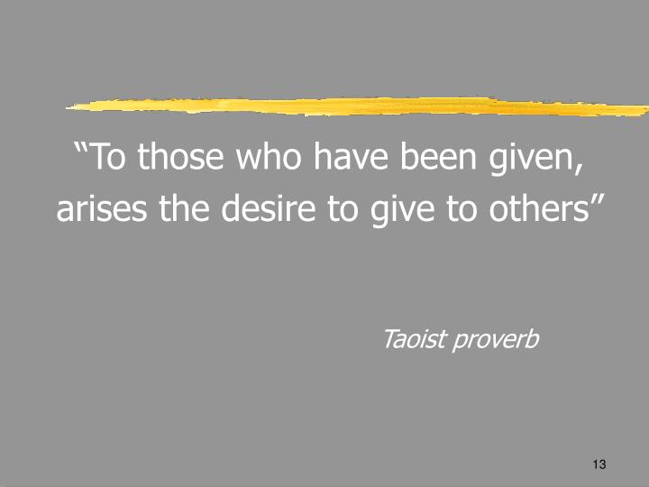 """To those who have been given,"