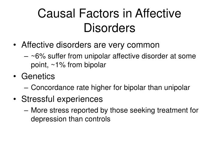 Causal Factors in Affective Disorders