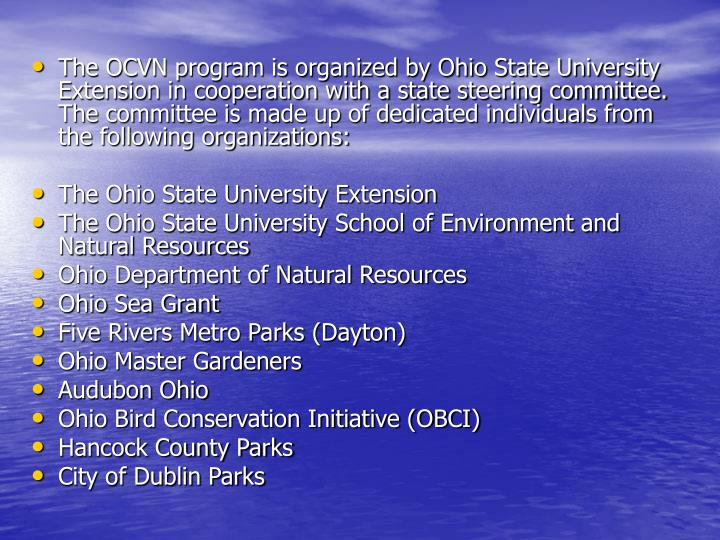 The OCVN program is organized by Ohio State University Extension in cooperation with a state steering committee. The committee is made up of dedicated individuals from the following organizations:
