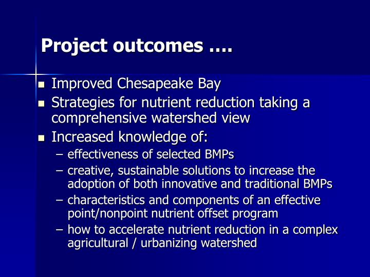 Project outcomes ….