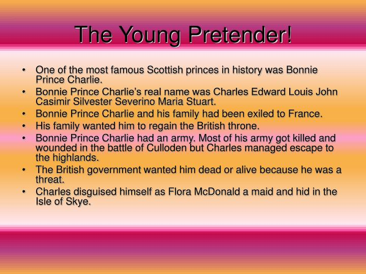 The Young Pretender!