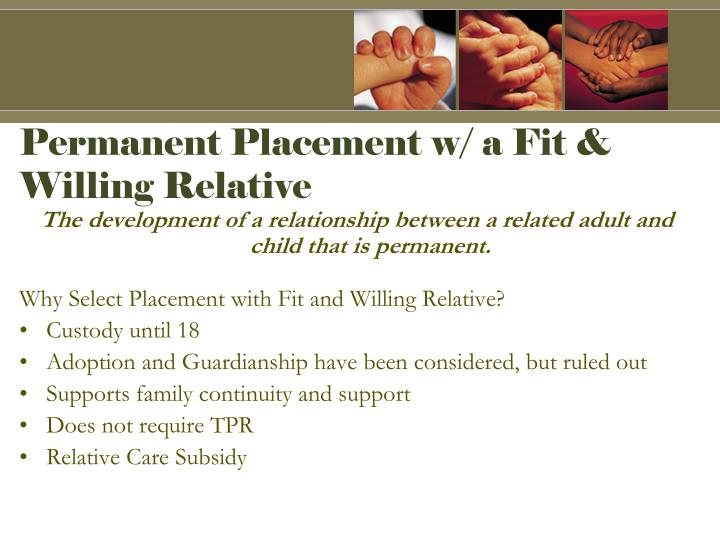 Permanent Placement w/ a Fit & Willing Relative