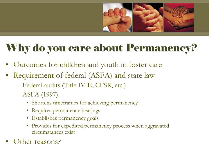 Why do you care about Permanency?