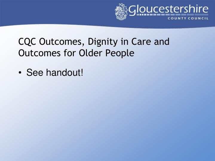 CQC Outcomes, Dignity in Care and Outcomes for Older People