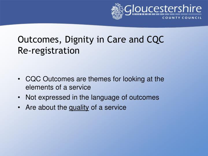 Outcomes, Dignity in Care and CQC
