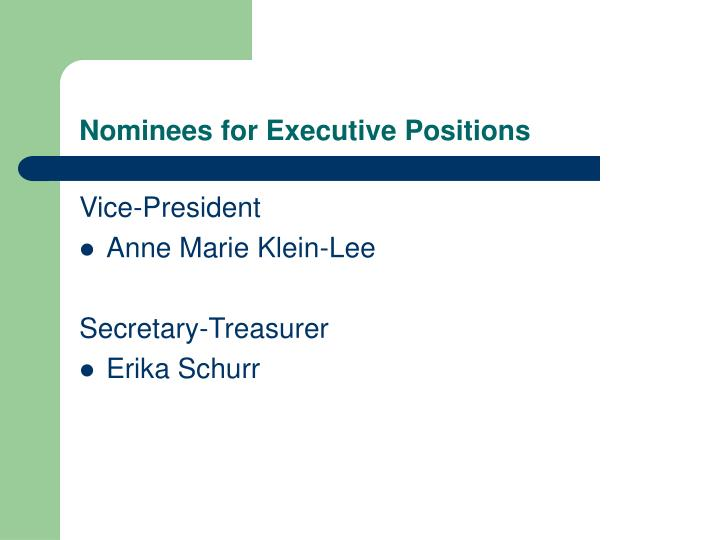 Nominees for Executive Positions
