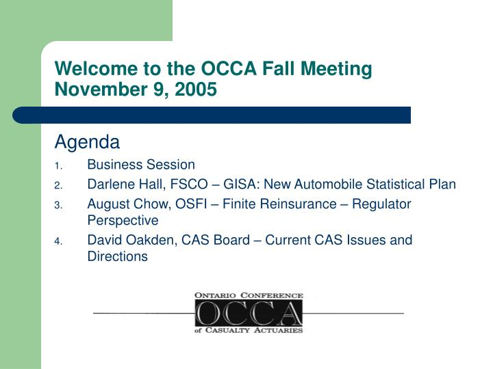 Welcome to the occa fall meeting november 9 2005