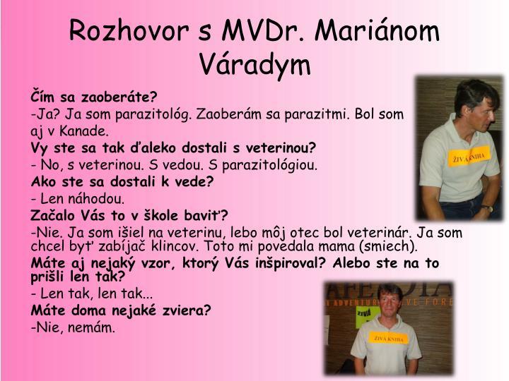 Rozhovor s MVDr. Mariánom