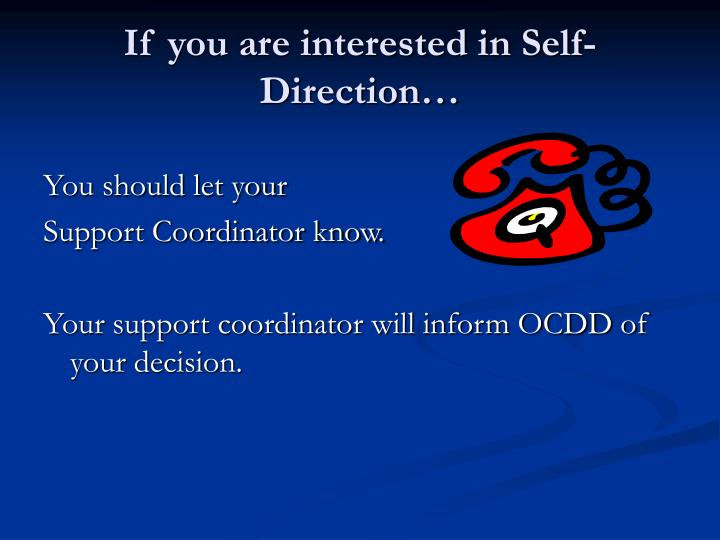 If you are interested in Self-Direction…