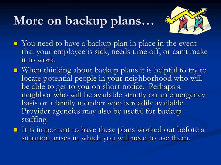 More on backup plans…