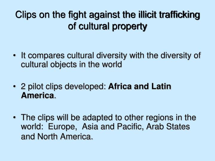Clips on the fight against the illicit trafficking of cultural property