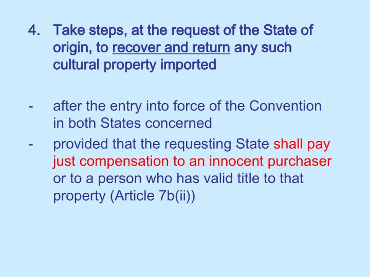 4.Take steps, at the request of the State of origin, to