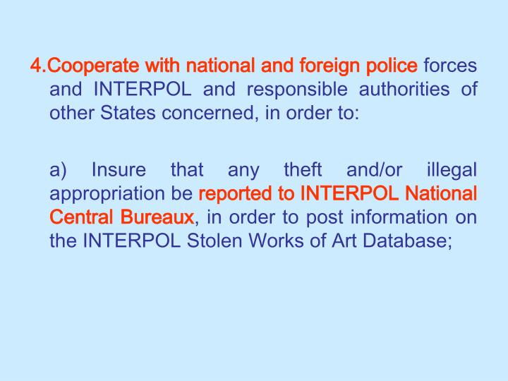 4.Cooperate with national and foreign police