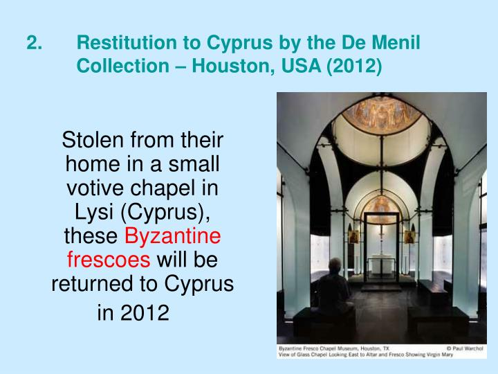 Stolen from their home in a small votive chapel in Lysi (Cyprus), these