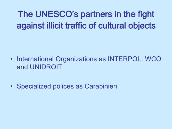 The UNESCO's partners in the fight against illicit traffic of cultural objects