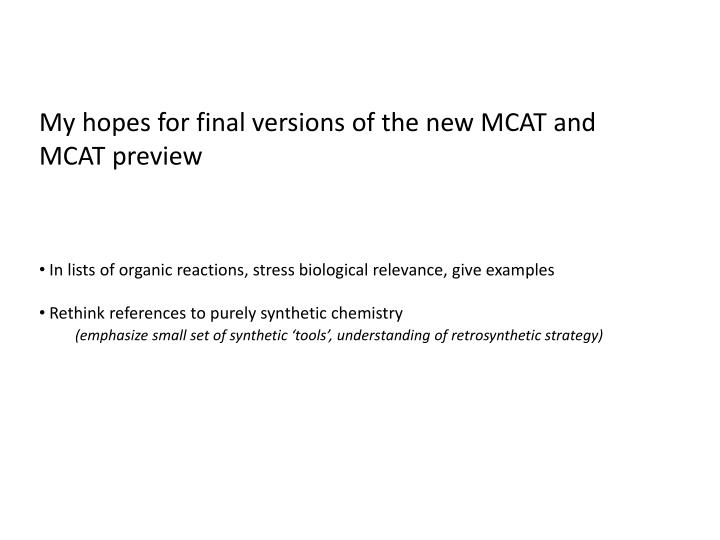 My hopes for final versions of the new MCAT and