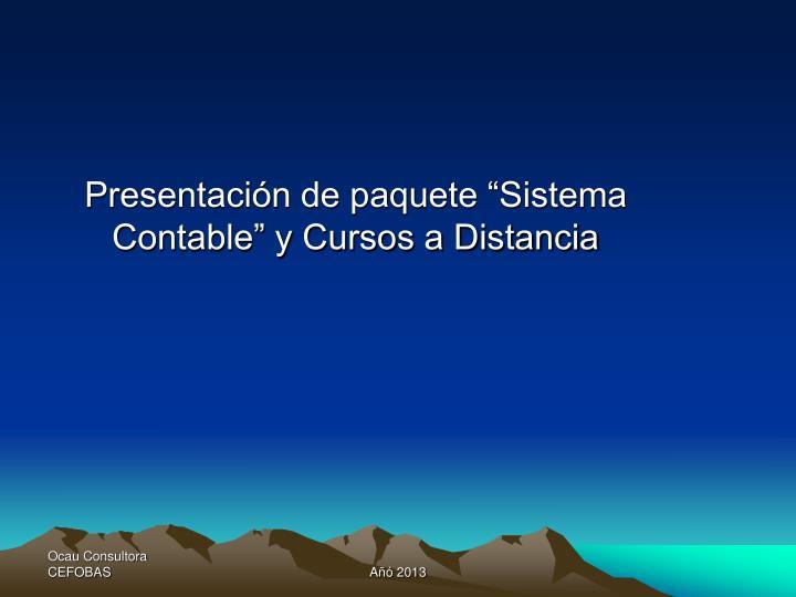 """Presentación de paquete """"Sistema Contable"""" y Cursos a Distancia"""