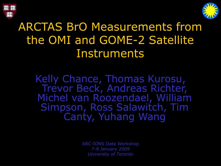 Arctas bro measurements from the omi and gome 2 satellite instruments