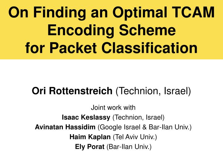 On finding an optimal tcam encoding scheme for packet classification