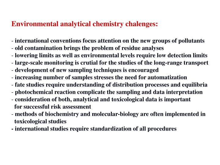 Environmental analytical chemistry chalenges: